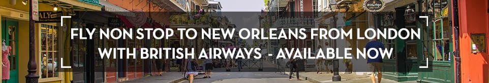 Fly Non Stop to New Orleans from London with British Airways